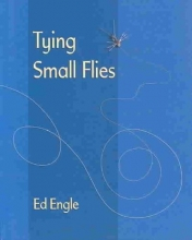 Engle, Ed Tying Small Flies