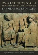 Reginaldus Thomas Foster,   Daniel Patricius McCarthy Ossa Latinitatis Sola Ad Mentem Reginaldi Rationemque