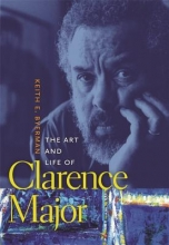 Byerman, Keith E. The Art and Life of Clarence Major
