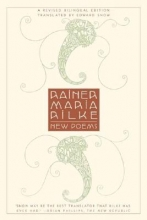 Rilke, Rainer Maria,   Snow, Edward A. New Poems