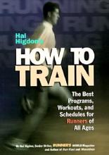 Higdon, Hal Hal Higdon`s How to Train