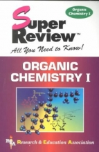 The Editors of Rea Organic Chemistry I Super Review