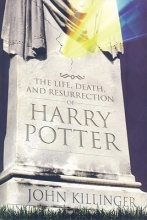 Killinger, John The Life, Death, and Resurrection of Harry Potter