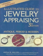 Miller, Anna M. Illustrated Guide to Jewelry Appraising (3rd Edition)