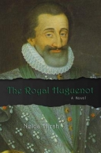 Hirsh, Nelda The Royal Huguenot
