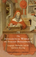 Christopher S. Celenza The Intellectual World of the Italian Renaissance