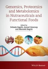 Debasis Bagchi,   Anand Swaroop,   Manashi Bagchi Genomics, Proteomics and Metabolomics in Nutraceuticals and Functional Foods