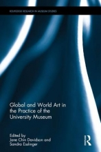 Jane Chin Davidson,   Sandra Esslinger Global and World Art in the Practice of the University Museum
