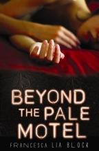 Block, Francesca Lia Beyond The Pale Motel