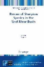 Lagutov, V. Rescue of Sturgeon Species in the Ural River Basin