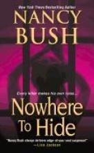 Bush, Nancy Nowhere to Hide