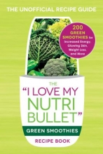 Adams Media The I Love My NutriBullet Green Smoothies Recipe Book