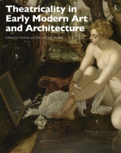 van Eck, Caroline Theatricality in Early Modern Art and Architecture
