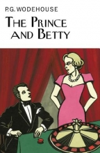 Wodehouse, P. G. The Prince and Betty