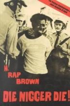 H. Rap Brown Die Nigger Die!