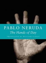 Neruda, Pablo The Hands of Day