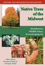 Sally S. Weeks,   Harmon Weeks,   George R. Parker Native Trees of the Midwest