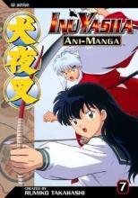 Takahashi, Rumiko Inuyasha Ani-Manga, Vol. 7