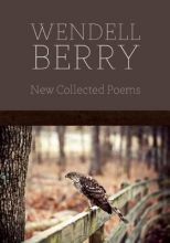 Berry, Wendell New Collected Poems