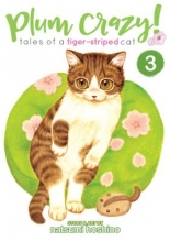 Hoshino, Natsumi Plum Crazy! Tales of a Tiger-Striped Cat 3