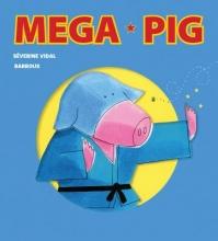 Vidal, Severine Mega Pig