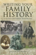 Gill Blanchard Writing Your Family History