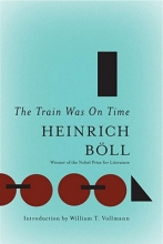 Boll, Heinrich The Train Was on Time