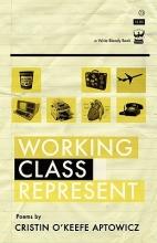 Aptowicz, Cristin O`Keefe Working Class Represent