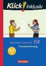 Jenert, Elisabeth,   Kühne, Petra,Klick! inklusiv 7./8. Schuljahr - Arbeitsheft 3 - Prozentrechnung