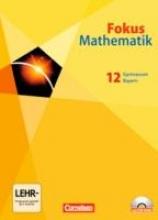 Sinzinger, Michael,   Seibold, Renate,   Schwingenschlögl, Udo,   Schmähling, Reiner Fokus Mathematik 12. Jahrgangsstufe. Schülerbuch mit CD-ROM. Gymnasiale Oberstufe Bayern