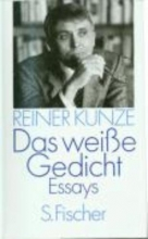 Kunze, Reiner Das weie Gedicht