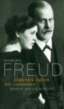 Freud, Sigmund Unterde halten wir zusammen