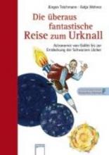 Teichmann, Jürgen Die beraus fantastische Reise zum Urknall