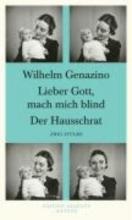 Genazino, Wilhelm Lieber Gott, mach mich blind Der Hausschrat