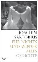 Sartorius, Joachim Für nichts und wieder alles