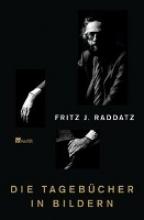 Raddatz, Fritz J. Die Tagebcher in Bildern