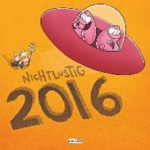 Sauer, Joscha Nichtlustig Wandkalender 2016