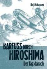 Nakazawa, Keiji Barfuß durch Hiroshima 02. Der Tag danach
