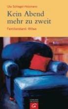 Schlegel-Holzmann, Uta Kein Abend mehr zu zweit