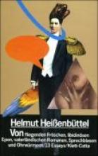 Heißenbüttel, Helmut Von fliegenden Frschen, libidinsen Epen, vaterlndischen Romanen, Sprechblasen und Ohrwrmern