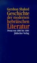 Shaked, Gershon Geschichte der modernen hebräischen Literatur
