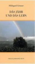 Griesser, Hildegard Das Jahr und das Lebn