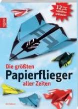 Robinson, Nick Robinson, N: Die größten Papierflieger aller Zeiten