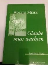 Meier, Walter Glaube muss wachsen