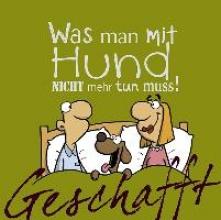 Kernbach, Michael Geschafft! Was man mit Hund nicht mehr tun muss