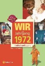 Wildberg, Roland A. Wir vom Jahrgang 1972 - Kindheit und Jugend