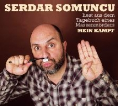 Somuncu, Serdar Serdar Somuncu liest aus dem Tagebuch eines Massenmrders: Mein Kampf