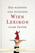 Das kleinste und witzigste Wien Lexikon aller Zeiten