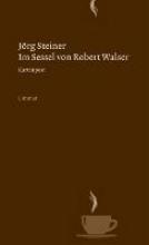 Steiner, Jörg Im Sessel von Robert Walser