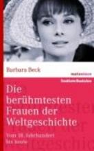 Beck, Barbara Die berühmtesten Frauen der Weltgeschichte